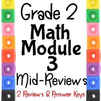Grade 2 Math Module 3 Mid Module Reviews.  2 Different Ones!