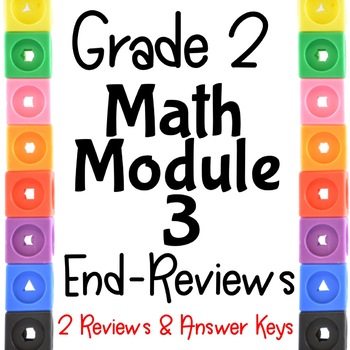 Grade 2  Math Module 3 End Module Reviews.  2 Different Ones!