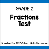 Grade 2 Fractions Test (Ontario Curriculum)
