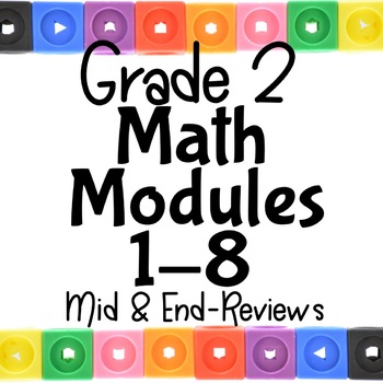 Grade 2 Huge Bundle of Module 1-8 Reviews!  2 Diff. Ones for Mid & End!