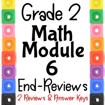 Grade 2 Math Module 6 END -Module Reviews. Two Different ones!