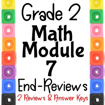 Grade 2 Math Module 7 END -Module Reviews. Two Different ones!