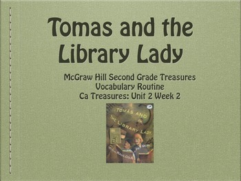 Grade 2 Mc Graw Hill Ca Treasures: Tomas and the Library Lady Vocabulary Routine