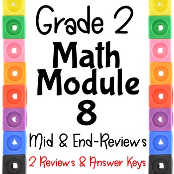 Grade 2 Mid and End Math Module 8 Reviews! With Answer Keys!