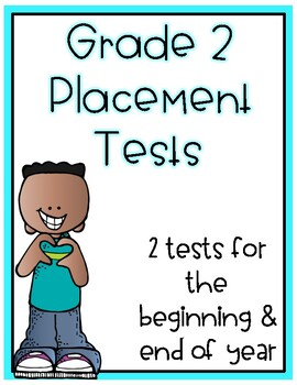 Grade 2 Placement Test - Beginning and End of Year Test Review