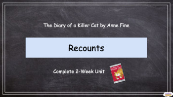 Grade 2: Recounts - 'The Diary of a Killer Cat' by Anne Fine