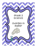 Grade 2  Science - Changes in Matter