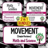 Movement (Simple Machines): Science PLUS Math BUNDLE 2 in 1