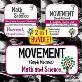 Movement (Simple Machines): Science PLUS Math BUNDLE 2 in 1
