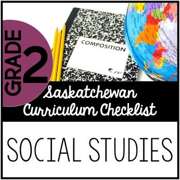Grade 2 Social Studies - Saskatchewan Curriculum Checklist