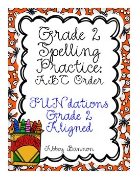 Grade 2 Spelling Practice for the Whole Year  - ABC Order