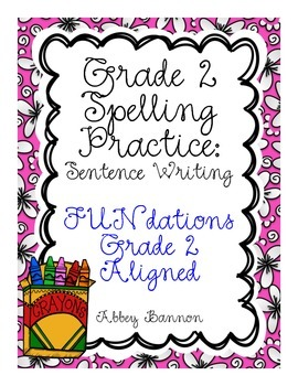 Grade 2 Spelling Practice for the Whole Year  - Sentence Writing