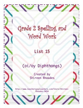 Jigsaw Grade 2 Spelling and Word Work List 15 (Oi/Oy Diphthongs)