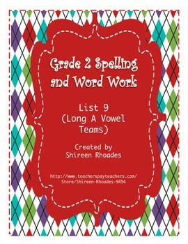 Jigsaw Grade 2 Spelling and Word Work List 9 (Long A Vowel Teams)