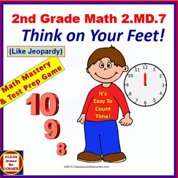 Grade 2 THINK ON YOUR FEET MATH! Interactive Test Prep Game—COUNTING TIME 2.MD.7