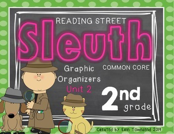 Grade 2 Unit 2 Reading Street SLEUTH Graphic Organizers