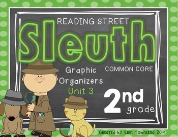 Grade 2 Unit 3 Reading Street SLEUTH Graphic Organizers