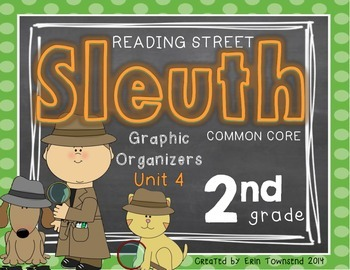 Grade 2 Unit 4 Reading Street SLEUTH Graphic Organizers