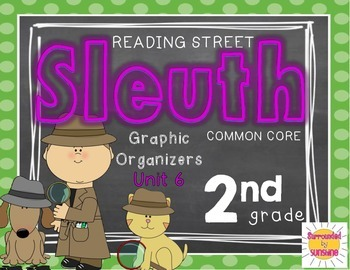 Grade 2 Unit 6 Reading Street SLEUTH Graphic Organizers