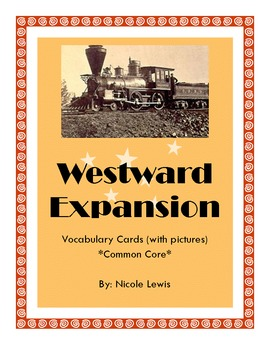Grade 2- Vocabulary Cards- Common Core- Westward Expansion- Word Wall
