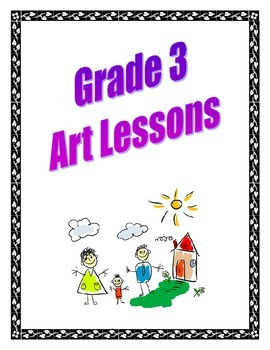 Grade 3 A Year of Art Lessons