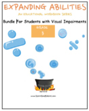 Grade 3 Bundle For Students Visually Impaired Expanding Abilities Series