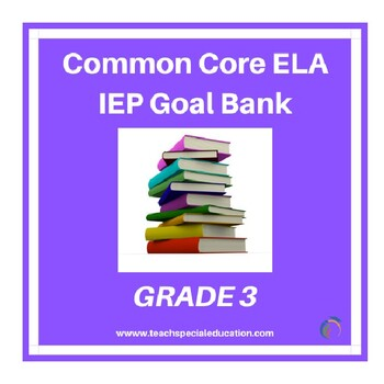 Grade 3 Common Core English Language Arts IEP Goal Bank