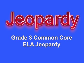 grade 3 common core english language arts jeopardy by mrs