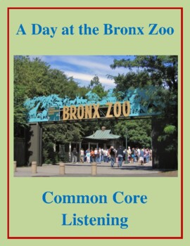 Grade 3 Common Core Listening Practice - A Trip to the Bronx Zoo