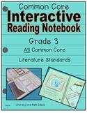 Grade 3 Common Core Literature Interactive Reading Notebook