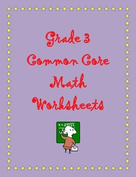 Grade 3 Common Core Math: Measurement and Data Worksheets 3.MD.C.5-7 #1-3