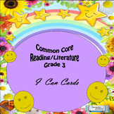 "Grade 3 Common Core Reading/Literature ""I Can"" Statements"