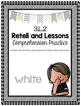 Grade 3 Comprehension -3.L.2 Retell & Lesson WHITE