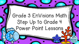 Grade 3 EnVisions Math Common Core Step Up to Grade 4 Inspired Power Points