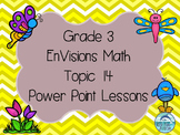 Grade 3 EnVisions Math Topic 14 Common Core Version Inspired Power Point Lessons
