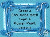 Grade 3 EnVisions Math Topic 4 Common Core Version Inspire