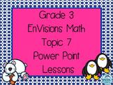Grade 3 EnVisions Math Topic 7 Common Core Version Inspire