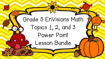 Grade 3 EnVisions Math Topics 1 2 and 3 Power Point Lesson Bundle