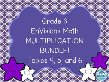 Grade 3 EnVisions Math Common Core Version Inspired Topics 4, 5, and 6 Bundle