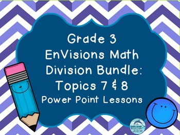 Grade 3 EnVisions Math Topics 7 and 8 Common Core Version Inspired Bundle