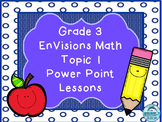 Grade 3 EnVisions Math Topic 1 Common Core Version Inspired Power Point Lessons