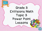 Grade 3 EnVisions Math Topic 3 Common Core Version Inspire