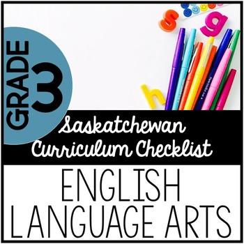Grade 3 English Language Arts - Saskatchewan Curriculum Checklists