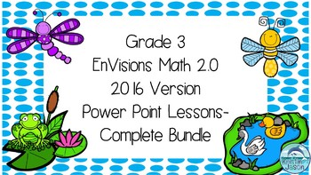 Grade 3 Envisions Math 2.0 Version 2016 COMPLETE Topics 1-16 Power Point Lessons