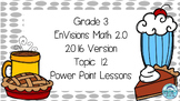 Grade 3 Envisions Math 2.0 Version 2016 Topic 12 Inspired