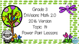 Grade 3 Envisions Math 2.0 Version 2016 Topic 14 Inspired Power Point Lessons