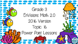 Grade 3 Envisions Math 2.0 Version 2016 Topic 16 Inspired Power Point Lessons