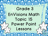 Grade 3 Envisions Math Topic 15 Common Core Version Inspired Power Point Lessons
