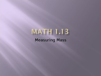 Grade 3 Everyday Math 1.13 (Measuring Mass)