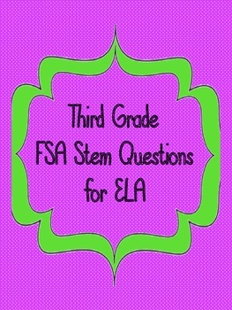 Grade 3 FSA Stem Questions for ELA